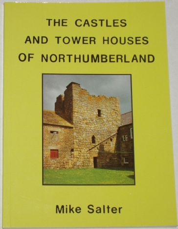 The Castles and Tower Houses of Northumberland, by Mike Salter